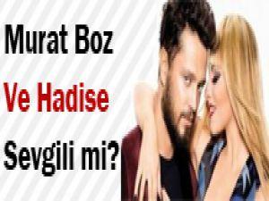 Hadise ve Muraz Boz aşk mı yaşıyor?