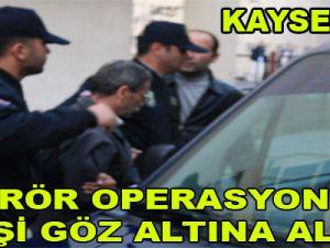 KAYSERİ'DE TERÖR OPERASYONU  5 KİŞİ GÖZ ALTINA ALINDI