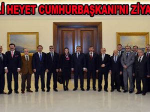KAYSERİLİ HEYET CUMHURBAŞKANI'NI ZİYARET ETTİ