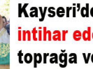 KAYSERİ'DE İNTİHAR EDEN GENÇ DEFNEDİLDİ