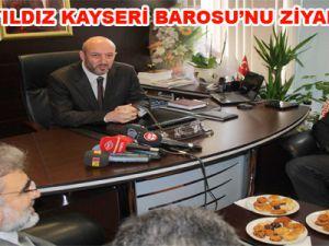 BAKAN YILDIZ KAYSERİ BAROSU'NU ZİYARET ETTİ