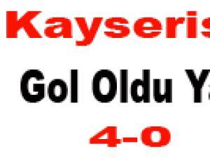 Kayserispor Gol Oldu Yağdı-4-0