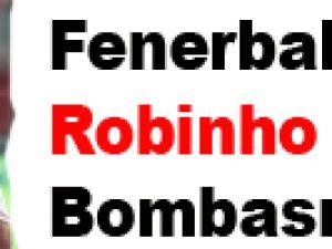 fenerbahçe'de Robinho Bombası