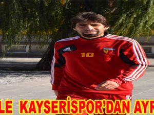 CANGELE KAYSERİSPOR'DAN AYRILIYOR