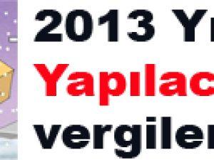 2013 Yılında Yapılacak vergiler