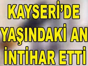 KAYSERİ'DE BİR ÇOCUK ANNESİ İNTİHAR ETTİ