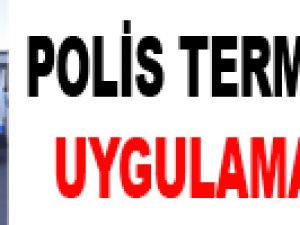 POLİS TERMİNALDE UYGULAMA YAPTI