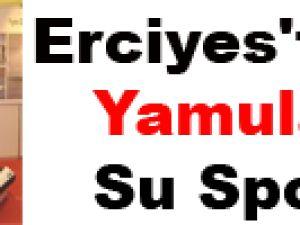 Erciyes'te Kış Yamula'da Su Sporu