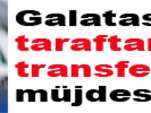 Galatasaray taraftarına transfer müjdesi