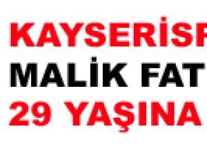 KAYSERİSPOR'LU MALİK FATHİ 29 YAŞINA GİRDİ
