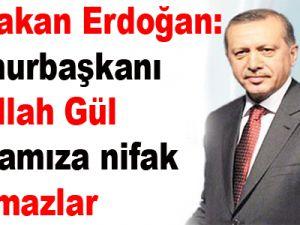 Başbakan Erdoğan: Cumhurbaşkanı Abdullah Gül ile aramıza nifak sokamazlar
