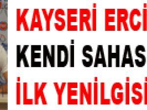 KAYSERİ ERCİYESSPOR, KENDİ SAHASINDA İLK YENİLGİSİNİ ALDI