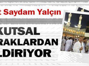 Hacılar Arafat Yolunda - Ahmet Saydam Yalçın Bildiriyor