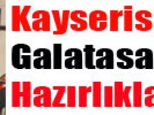 Kayserispor'da Galatasaray Hazırlıkları