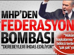 """MHP'den """"federasyon"""" bombası"""