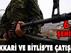 Hakkari ve Bitlis'te çatışma: 6 şehit