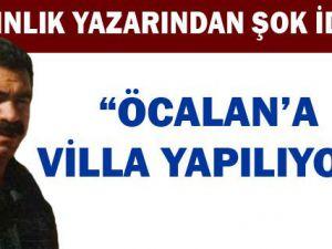 Abdullah Öcalan için villa mı yapılıyor?