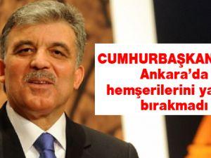 Cumhurbaşkanı Gül, Ankara'da hemşerilerini yalnız bırakmadı