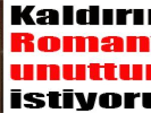 Kaldırım: Romanya'yı unutturmak istiyoruz