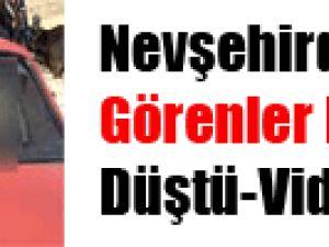 Nevşehirde Görenler Dehşete Düştü-Video