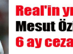 Real'in yıldızı Mesut Özil'e 6 ay ceza şoku