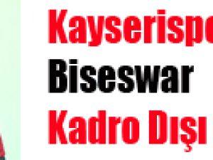 Kayserispor'da  Biseswar Kadro Dışı Bırakıldı