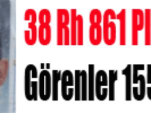 38 Rh 861 Plakasını Görenler 155'i Arasın
