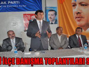 AK PARTİ İLÇE DANIŞMA TOPLANTILARI SÜRÜYOR