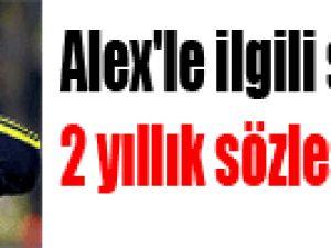 Alex'le ilgili son iddia: 2 yıllık sözleşme yaptı