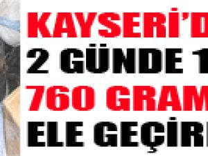 KAYSERİ'DE 2 GÜNDE 111 KİLO 760 GRAM ESRAR ELE GEÇİRİLDİ