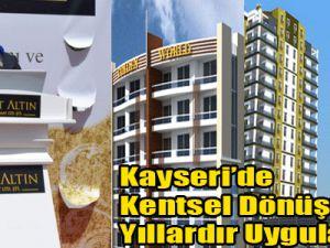 Kayseri'de Kentsel Dönüşüm Yıllardır Uygulanıyor