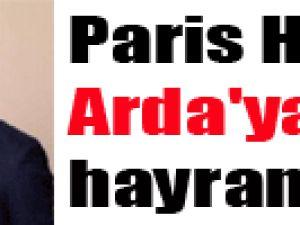 Paris Hilton Arda'ya hayran kaldı