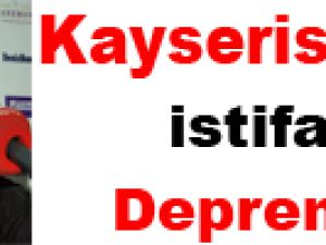 Kayserispor'da istifa depremi!
