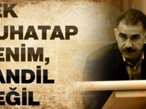 Abdullah Öcalan: 'Tek muhatap benim, Kandil değil'