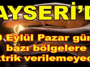 Kayseri'de Pazar Günü Elektrik Kesintisi