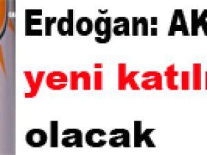 Erdoğan: AK Parti'ye yeni katılımlar olacak