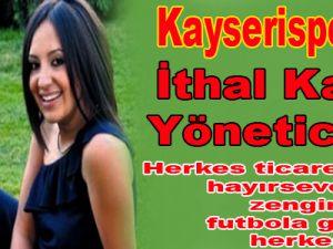Kayserispor'un ithal kadın yönetici