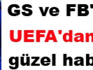 GS ve FB'ye UEFA'dan güzel haber