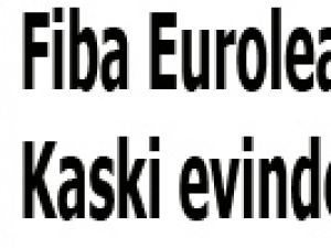 Fiba Euroleague'de Kaski evinde kayıp