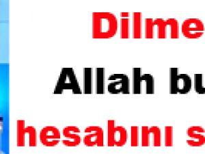 Dilmen: Allah bunun hesabını soracak