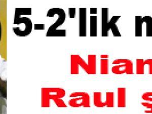 5-2'lik maçta Mamadou Niang ve Raul şov!