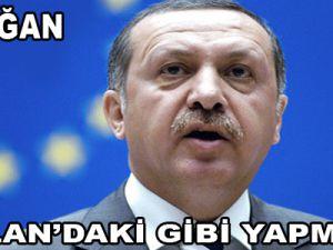 Erdoğan: Öcalan'daki gibi yapmayacağız