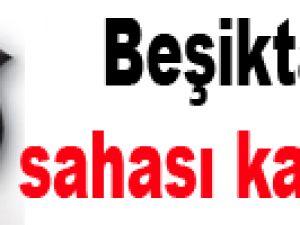 Beşiktaş'ın sahası kapandı!