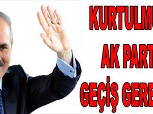 Kurtulmuş'un AK Parti'ye geçiş gerekçesi