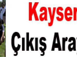 KAYSERİSPOR ÇIKIŞ ARAYIŞINDA
