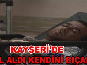 KAYSERİ'DE ALKOL ALDI KENDİNİ BIÇAKLADI