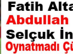 Fatih Altaylı: Abdullah Avcı, Selçuk İnan'ı Oynatmadı Çünkü...