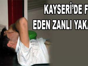 KAYSERİ' DE FİRAR EDEN ZANLI YAKALANDI