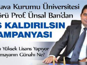 Prof. Ünsal Ban'dan ALES Kaldırılsın Talebi