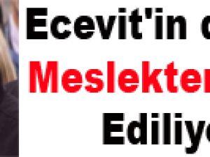 Ecevit'in doktoru meslekten ihraç ediliyor!